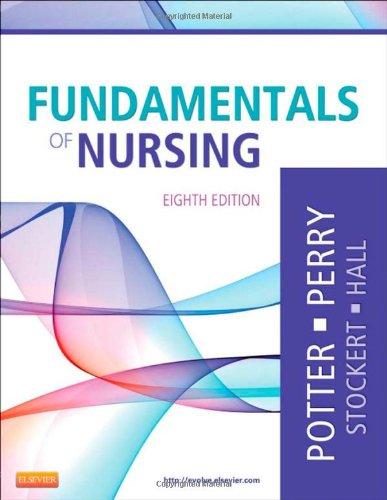 Fundamentals of Nursing - 8th Edition