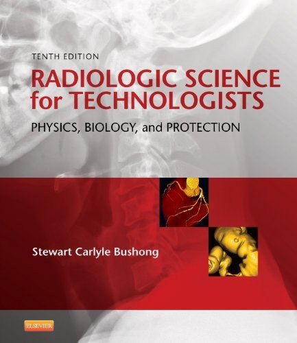 Radiologic Science for Technologists: Physics, Biology, and Protection 9780323081351
