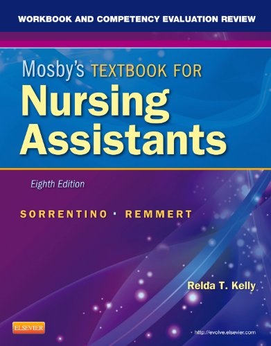 Workbook and Competency Evaluation Review for Mosby's Textbook for Nursing Assistants 9780323081573
