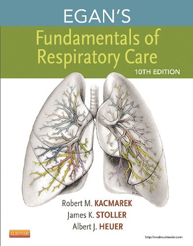 Egan's Fundamentals of Respiratory Care - 10th Edition