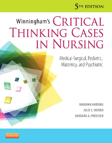Winningham's Critical Thinking Cases in Nursing: Medical-Surgical, Pediatric, Maternity, and Psychiatric 9780323083256