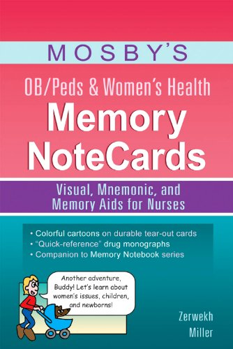 Mosby's OB/Peds & Women's Health Memory Notecards: Visual, Mnemonic, and Memory AIDS for Nurses 9780323083515