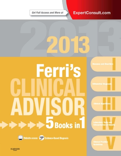 Ferri's Clinical Advisor 2013: 5 Books in 1, Expert Consult - Online and Print 9780323083737