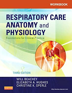 Workbook for Respiratory Care Anatomy and Physiology: Foundations for Clinical Practice 9780323085861