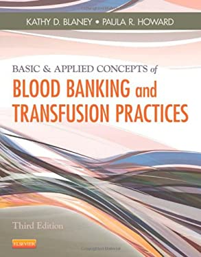 Basic & Applied Concepts of Blood Banking and Transfusion Practices 9780323086639