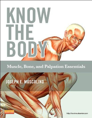 Know the Body: Muscle, Bone, and Palpation Essentials [With CDROM] 9780323086844