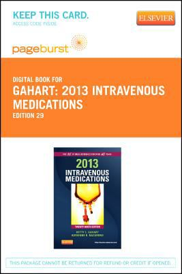 2013 Intravenous Medications - Pageburst E-Book on Vitalsource (Retail Access Card): A Handbook for Nurses and Health Professionals 9780323112055