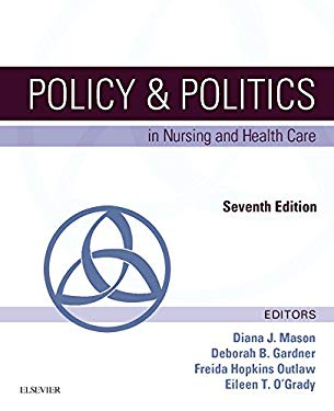Policy & Politics in Nursing and Health Care, 7e