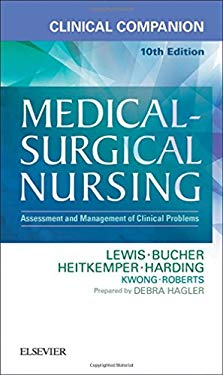 Clinical Companion to Medical-Surgical Nursing: Assessment and Management of Clinical Problems, 10e
