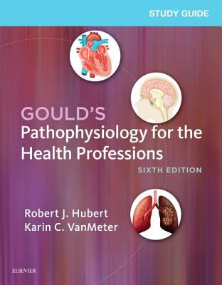 Study Guide for Gould's Pathophysiology for the Health Professions