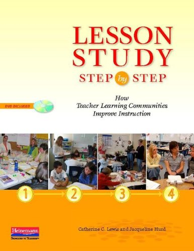 Lesson Study Step by Step: How Teacher Learning Communities Improve Instruction [With DVD] 9780325009643