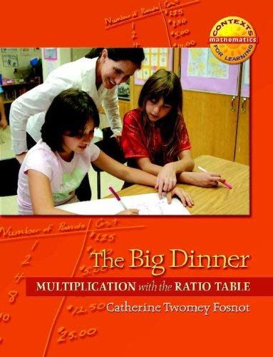 The Big Dinner: Multiplication with the Ratio Table 9780325010182