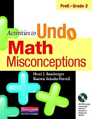 Activities to Undo Math Misconceptions, PreK-Grade 2 [With CDROM] 9780325026145