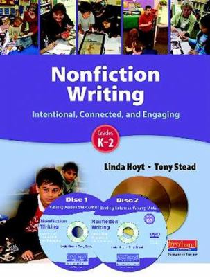 Nonfiction Writing: Intentional, Connected, and Engaging, Grades K-2 9780325027975
