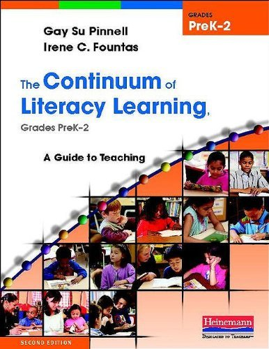 The Continuum of Literacy Learning, Grades PreK-2: A Guide to Teaching - Pinnell, Gay Su / Fountas, Irene C.