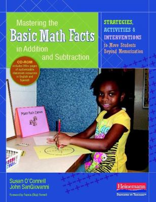 Mastering the Basic Math Facts in Addition and Subtraction: Strategies, Activities, and Interventions to Move Students Beyond Memorization [With CDROM 9780325029634