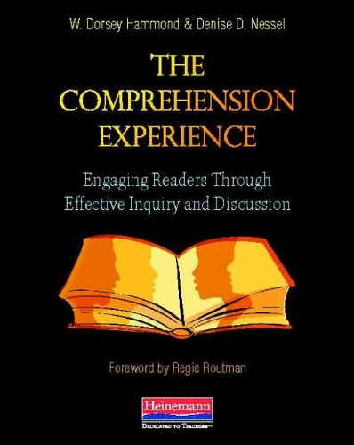 The Comprehension Experience: Engaging Readers Through Effective Inquiry and Discussion 9780325030418