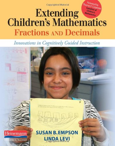 Extending Children's Mathematics: Fractions and Decimals: Innovations in Cognitively Guided Instruction 9780325030531