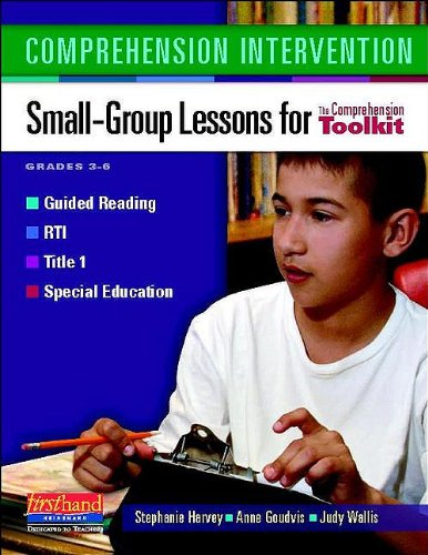 Comprehension Intervention: Small-Group Lessons for the Comprehension Toolkit 9780325031484