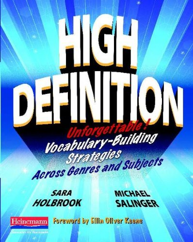 High Definition: Unforgettable Vocabulary-Building Strategies Across Genres and Subjects 9780325031491