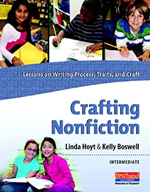 Crafting Nonfiction: Intermediate: Lessons on Writing Process, Traits, and Craft [With CDROM] 9780325037226