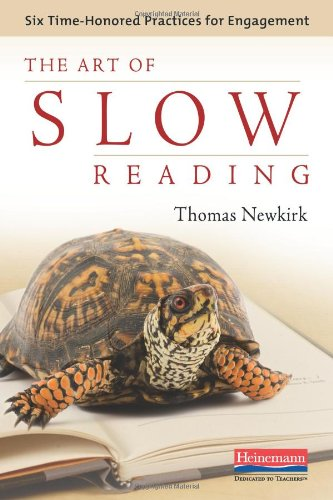 The Art of Slow Reading: Six Time-Honored Practices for Engagement 9780325037318