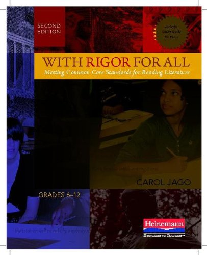With Rigor for All: Meeting Common Core Standards for Reading Literature 9780325042107