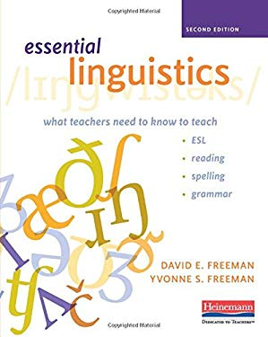 Essential Linguistics, Second Edition : What Teachers Need to Know to Teach ESL, Reading, Spelling, and Grammar