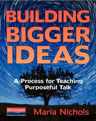 Building Bigger Ideas: A Process for Teaching Purposeful Talk