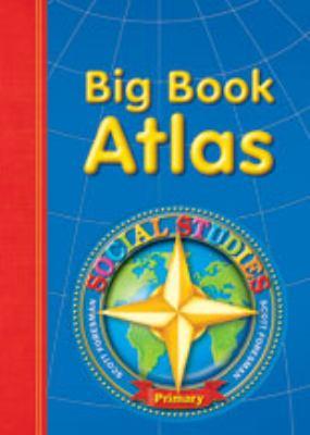 Social Studies 2003 Big Book Atlas Grade K Through 2 Primary 9780328041053