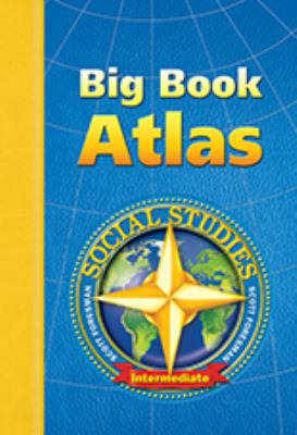 Social Studies 2003 Big Book Atlas Grade 3 Through 6 Intermediate 9780328041794
