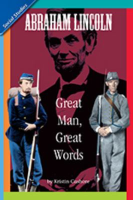 Social Studies 2006 Leveled Reader 6-Pack Grade 2.5c: Abraham Lincoln: Great Man, Great Words 9780328162529