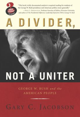 A Divider, Not a Uniter: George W. Bush and the American People