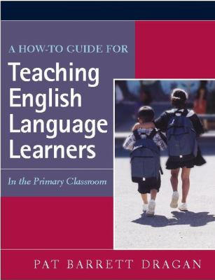 A How-To Guide for Teaching English Language Learners: In the Primary Classroom 9780325007007