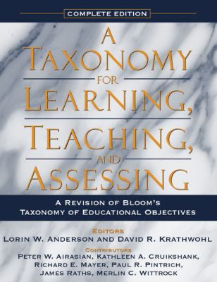 A Taxonomy for Learning, Teaching, and Assessing: A Revision of Bloom's Taxonomy of Educational Objectives 9780321084057