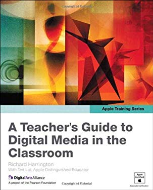A Teacher's Guide to Digital Media in the Classroom 9780321591432