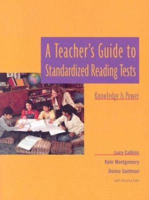 A Teacher's Guide to Standardized Reading Tests: Knowledge Is Power 9780325000008