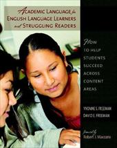 Academic Language for English Language Learners and Struggling Readers: How to Help Students Succeed Across Content Areas 1025729