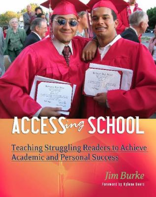 Accessing School: Teaching Struggling Readers to Achieve Academic and Personal Success 9780325007373