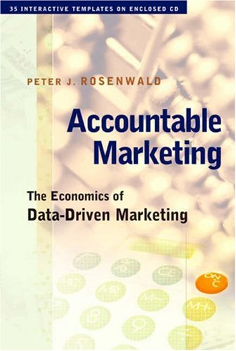 Accountable Marketing: The Economics of Data-Driven Marketing [With CDROM] 9780324203592