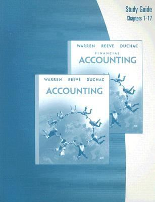 Accounting, 22e or Financial Accounting, 10e Study Guide: Chapters 1-17