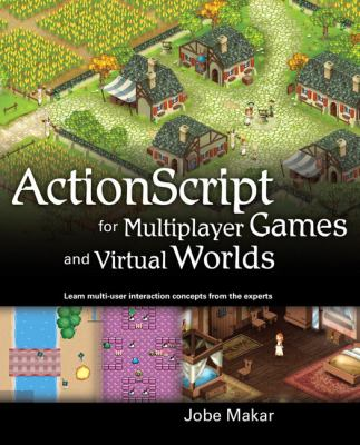 ActionScript for Multiplayer Games and Virtual Worlds 9780321643360