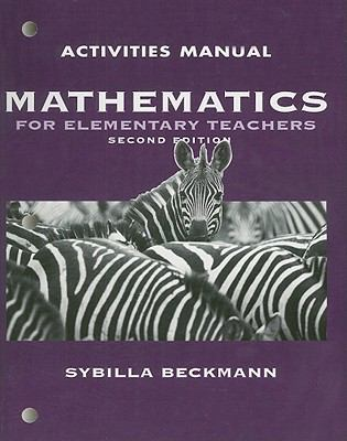 Activities Manual for Mathematics for Elementary Teachers 9780321449764