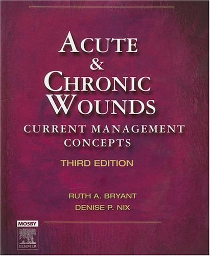 Acute and Chronic Wounds: Current Management Concepts 9780323030748