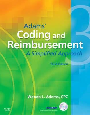 Adams' Coding and Reimbursement: A Simplified Approach [With CDROM] 9780323046190