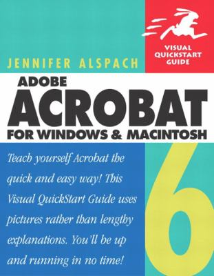 Adobe Acrobat 6 for Windows and Macintosh: Visual QuickStart Guide 9780321205469