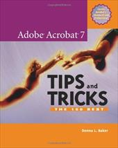 Adobe Acrobat 7 Tips and Tricks: The 150 Best 1001748