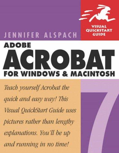 Adobe Acrobat 7 for Windows and Macintosh: Visual QuickStart Guide 9780321303318