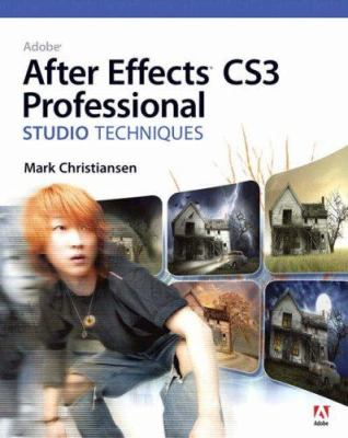 Adobe After Effects CS3 Professional Studio Techniques [With DVD ROM] 9780321499783