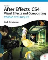 Adobe After Effects Cs4 Visual Effects and Compositing Studio Techniques [With DVD] 1014461